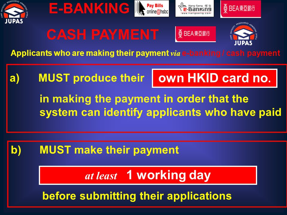 E-BANKING a)MUST produce their own HKID card no.