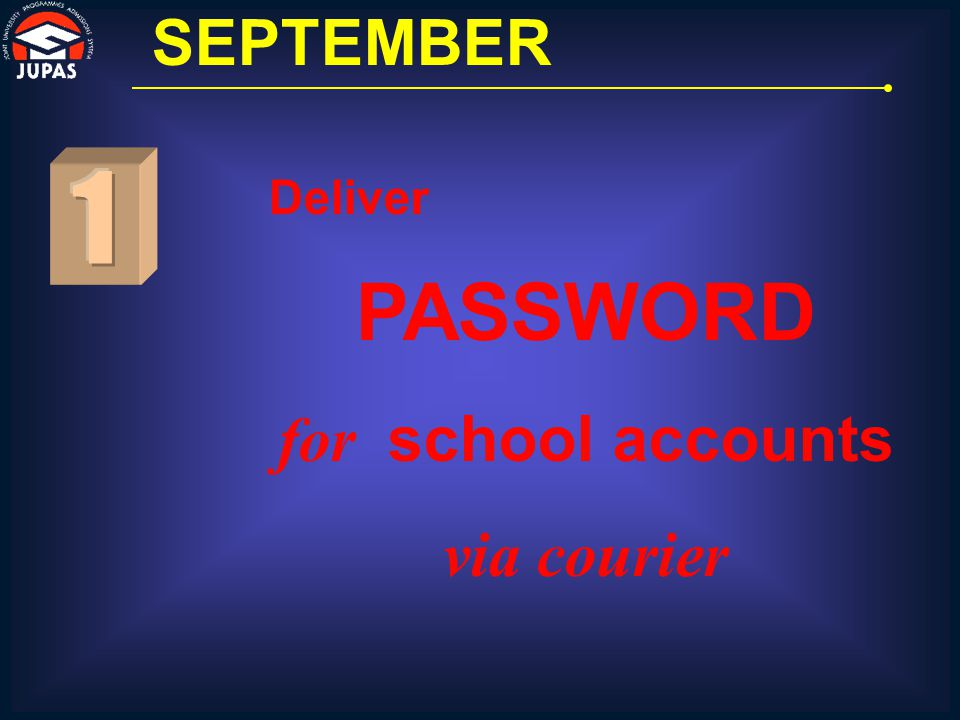 Deliver PASSWORD for school accounts via courier SEPTEMBER