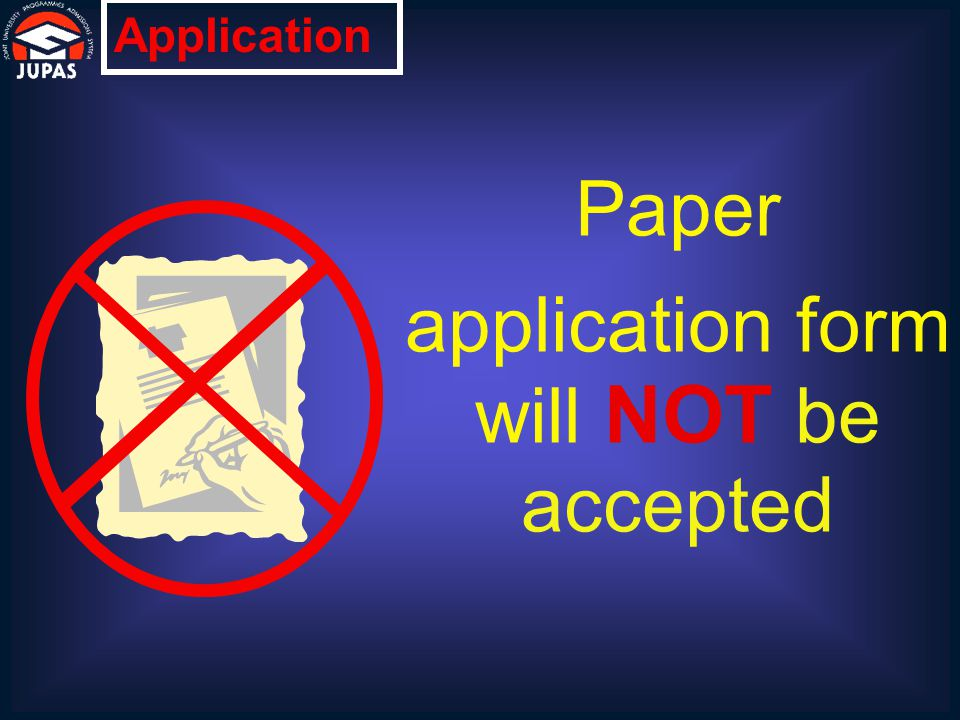 Paper application form will NOT be accepted Application