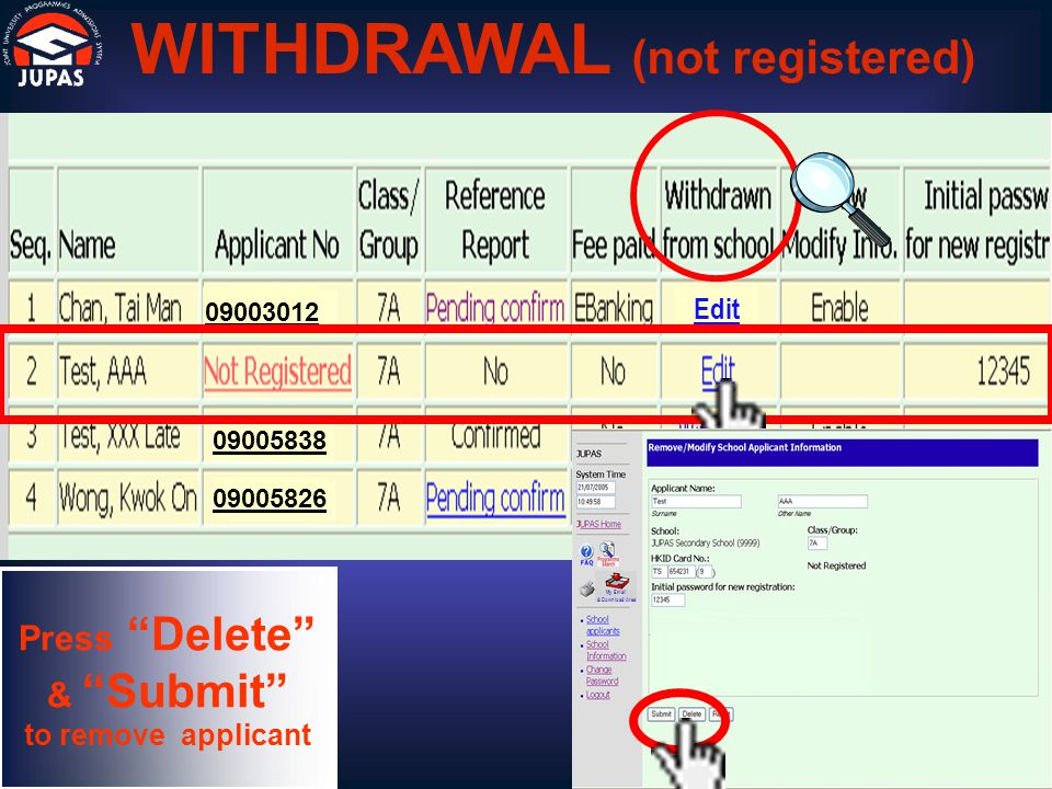 09003012 09005826 09005838 Edit WITHDRAWAL (not registered) Press Delete & Submit to remove applicant My Email & Download Area