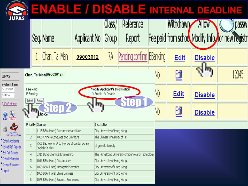 09003012 07005838 07005826 Edit Disable ENABLE / DISABLE INTERNAL DEADLINE 25/11/2006 (07003012) Step 1 Step 2 (09003012) 5/10/2008 My Email & Download Area