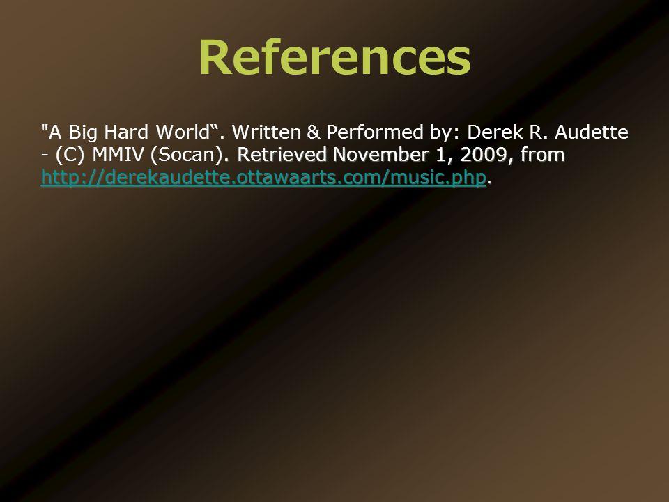 References. Retrieved November 1, 2009, from http://derekaudette.ottawaarts.com/music.php.
