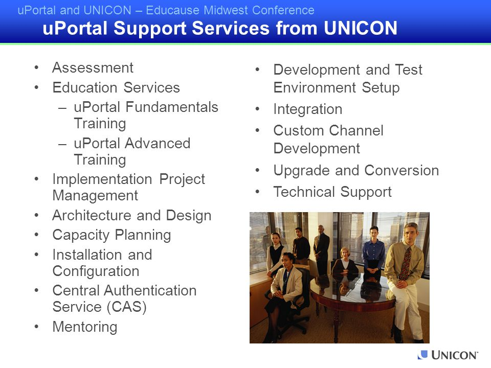 uPortal and UNICON – Educause Midwest Conference Assessment Education Services –uPortal Fundamentals Training –uPortal Advanced Training Implementatio