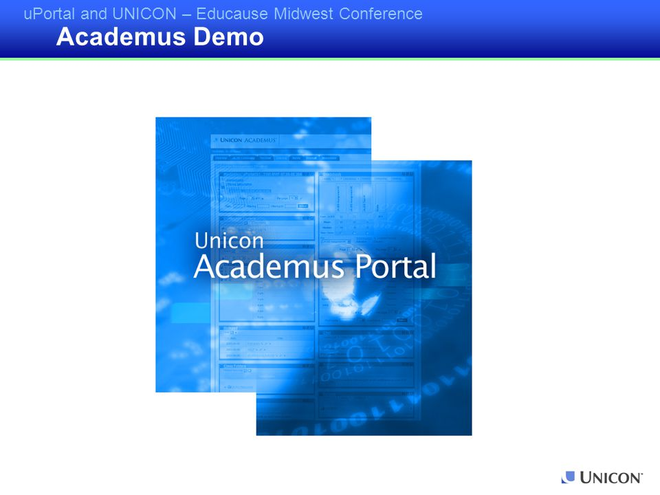 uPortal and UNICON – Educause Midwest Conference Academus Demo