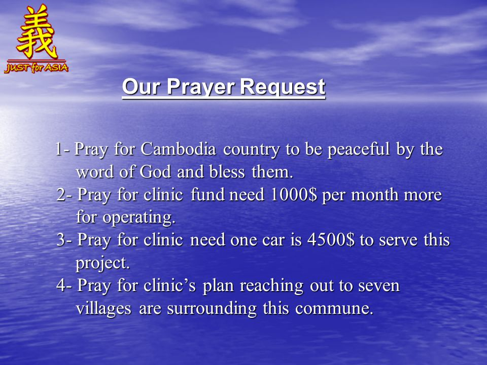 1- Pray for Cambodia country to be peaceful by the 1- Pray for Cambodia country to be peaceful by the word of God and bless them.