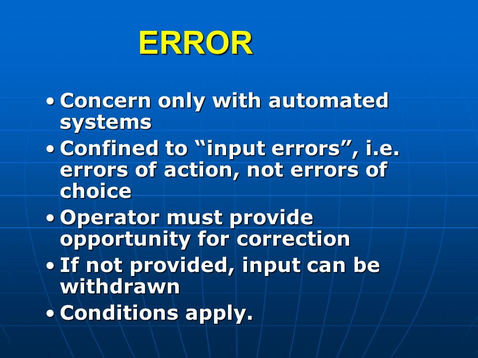 ERROR Concern only with automated systemsConcern only with automated systems Confined to input errors , i.e.