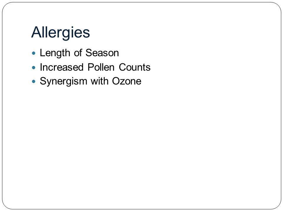 Allergies Length of Season Increased Pollen Counts Synergism with Ozone