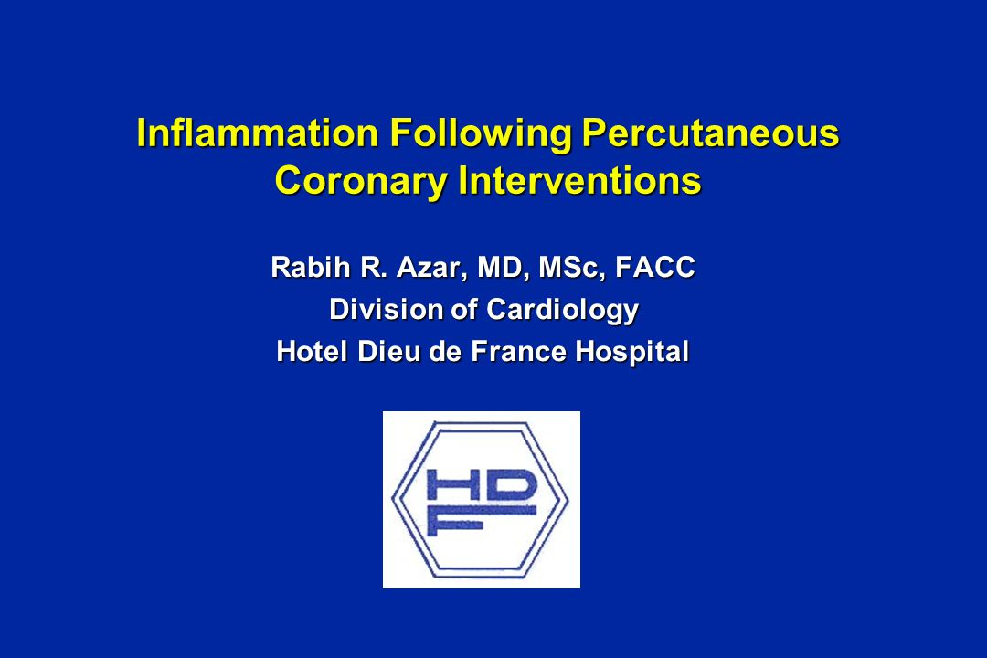 Inflammation Following Percutaneous Coronary Interventions Rabih R.