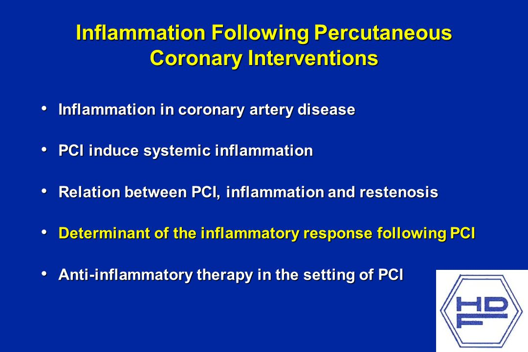Inflammation Following Percutaneous Coronary Interventions Inflammation in coronary artery disease Inflammation in coronary artery disease PCI induce systemic inflammation PCI induce systemic inflammation Relation between PCI, inflammation and restenosis Relation between PCI, inflammation and restenosis Determinant of the inflammatory response following PCI Determinant of the inflammatory response following PCI Anti-inflammatory therapy in the setting of PCI Anti-inflammatory therapy in the setting of PCI