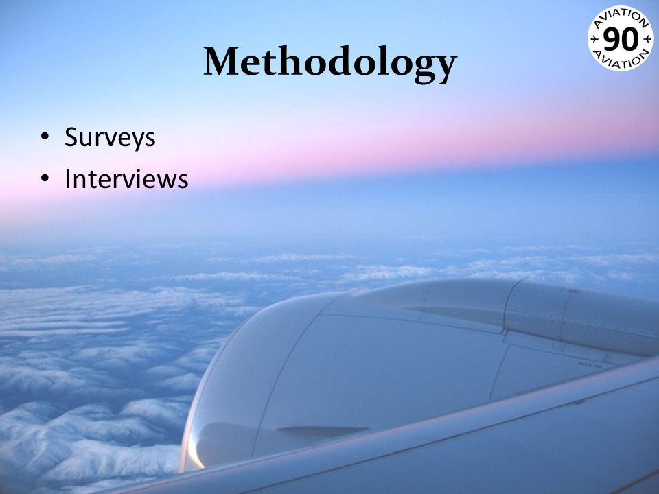 Methodology Surveys Interviews