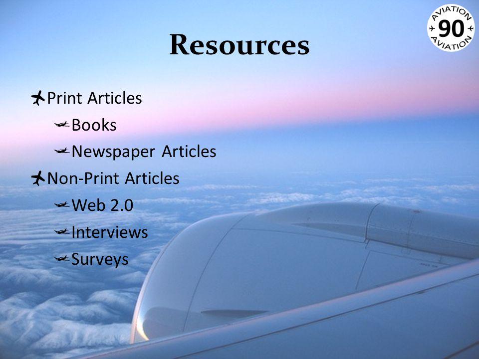 Resources  Print Articles  Books  Newspaper Articles  Non-Print Articles  Web 2.0  Interviews  Surveys