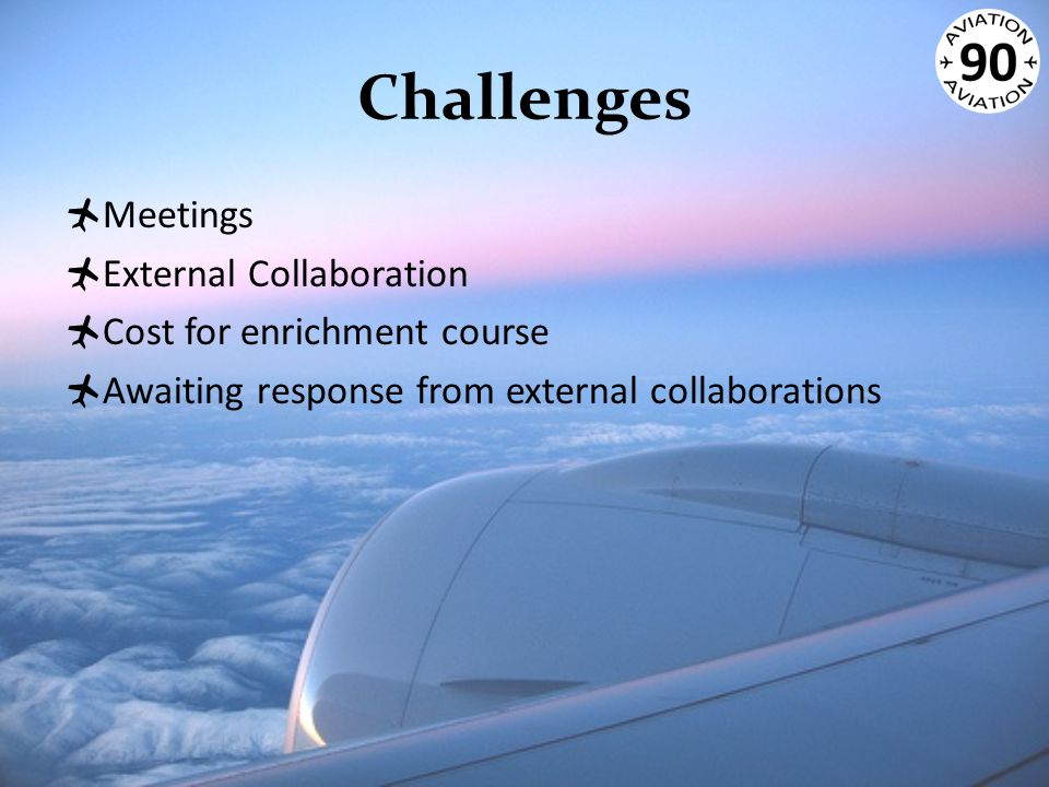 Challenges  Meetings  External Collaboration  Cost for enrichment course  Awaiting response from external collaborations