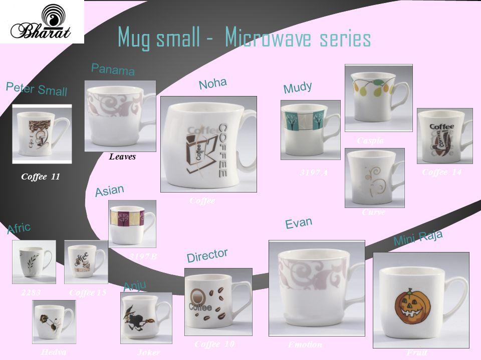 Mug small - Microwave series Peter Small Afric 2283Coffee 15 Hedva Anju Joker Asian 3197 B Director Coffee 10 Evan Emotion Mini Raja Fruit Mudy 3197 A