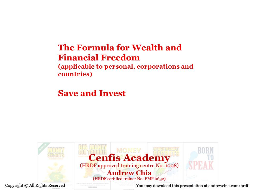 The Formula for Wealth and Financial Freedom (applicable to personal, corporations and countries) Save and Invest