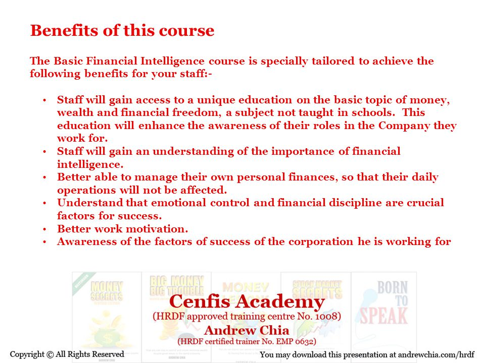 Benefits of this course The Basic Financial Intelligence course is specially tailored to achieve the following benefits for your staff:- Staff will ga