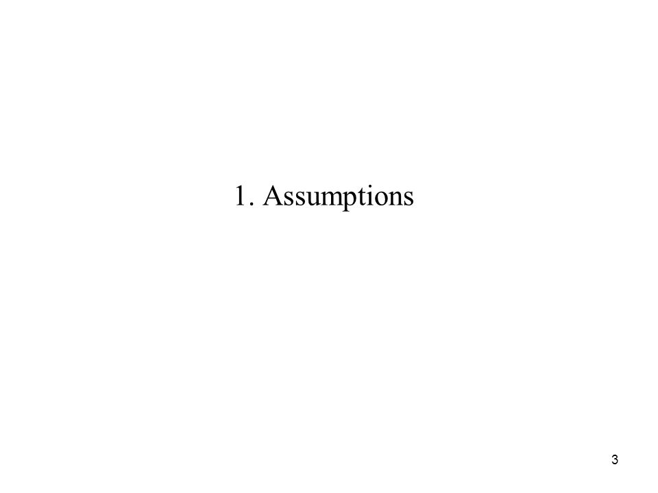 1. Assumptions 3