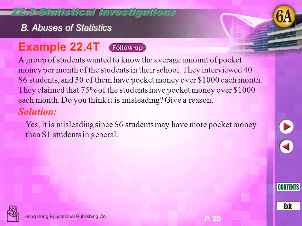 P. 20 Example 22.4T Solution: A group of students wanted to know the average amount of pocket money per month of the students in their school. They in