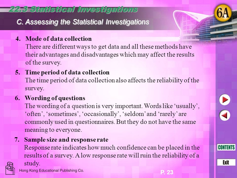 P. 23 4.Mode of data collection There are different ways to get data and all these methods have their advantages and disadvantages which may affect th