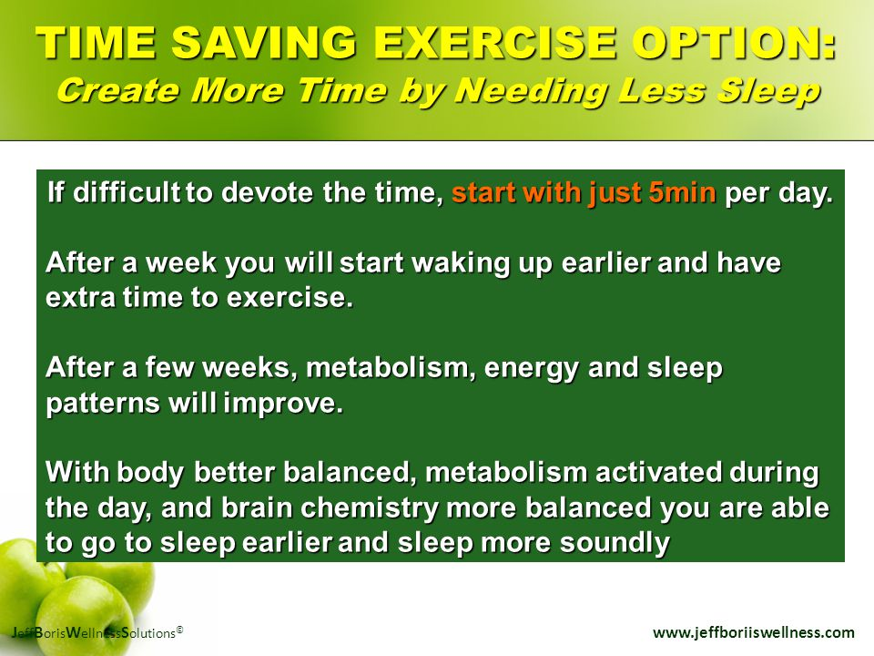 J eff B oris W ellness S olutions © www.jeffboriiswellness.com If difficult to devote the time, start with just 5min per day. After a week you will st
