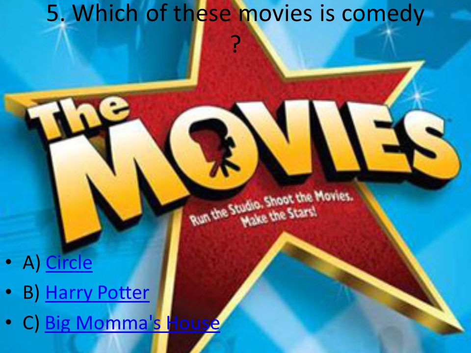5. Which of these movies is comedy .