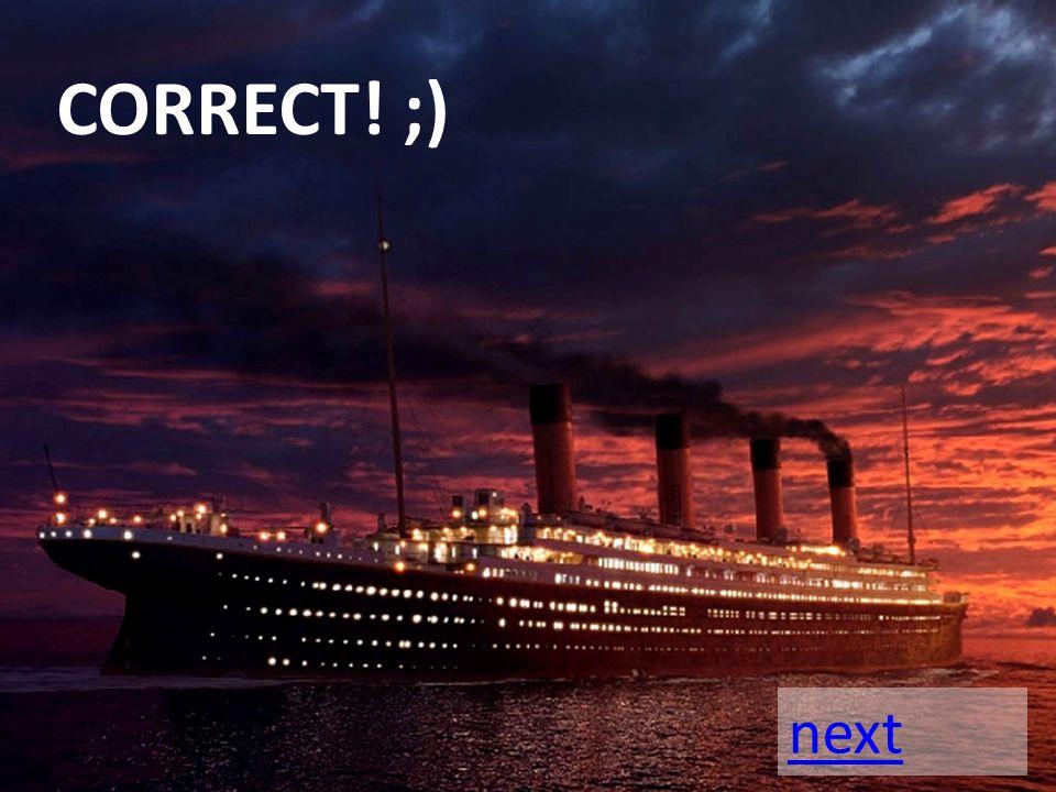 CORRECT! ;) next
