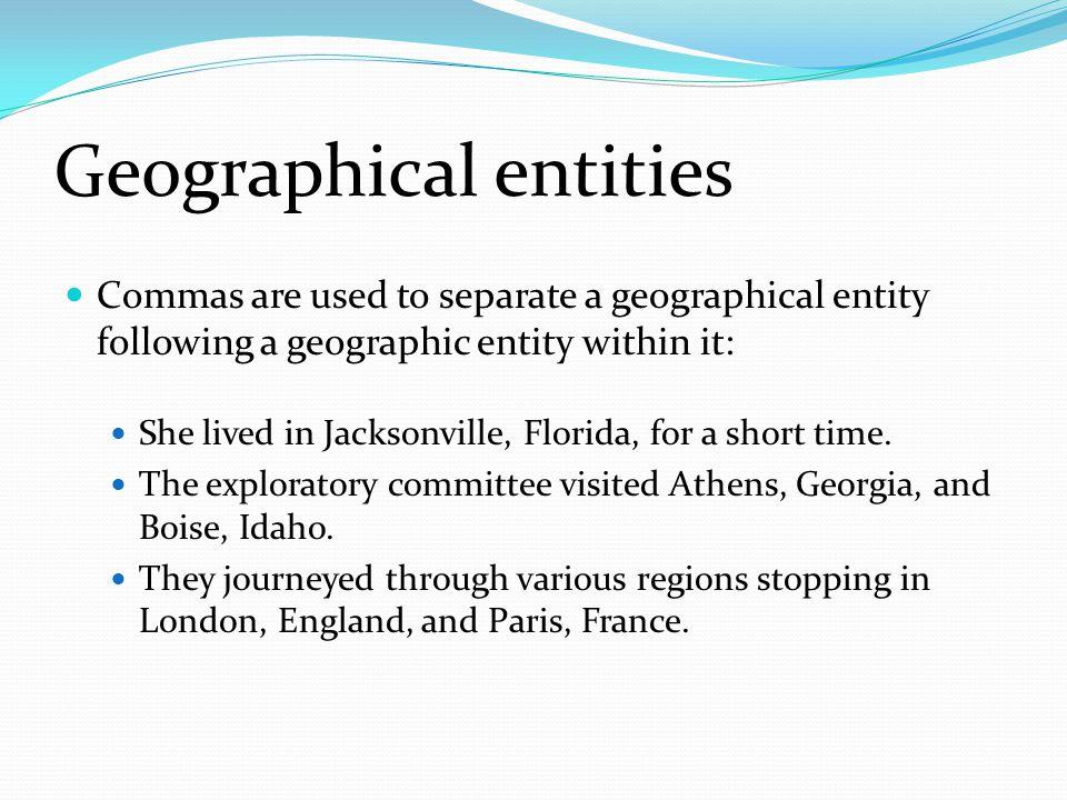 Addresses Use commas to separate parts of an address: 203 Elm Street, Westfield, Kansas 34533 11545 Dry Rock Canyon Road, Cottonwood, AZ 34211