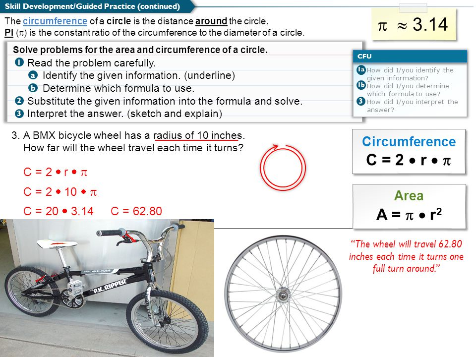 3.A BMX bicycle wheel has a radius of 10 inches. How far will the wheel travel each time it turns.