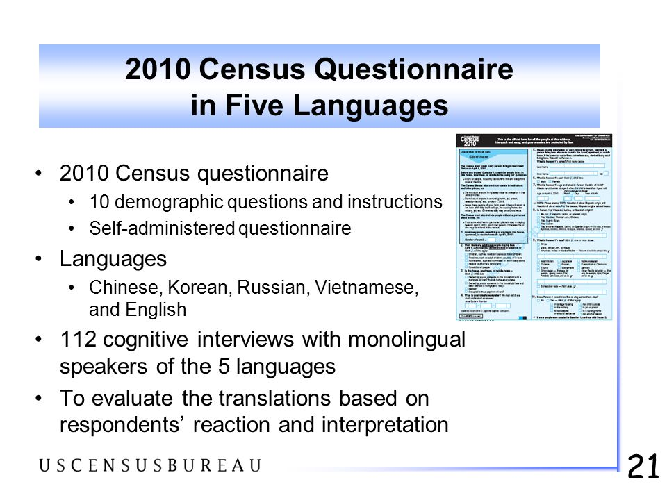 21 2010 Census Questionnaire in Five Languages 2010 Census questionnaire 10 demographic questions and instructions Self-administered questionnaire Lan