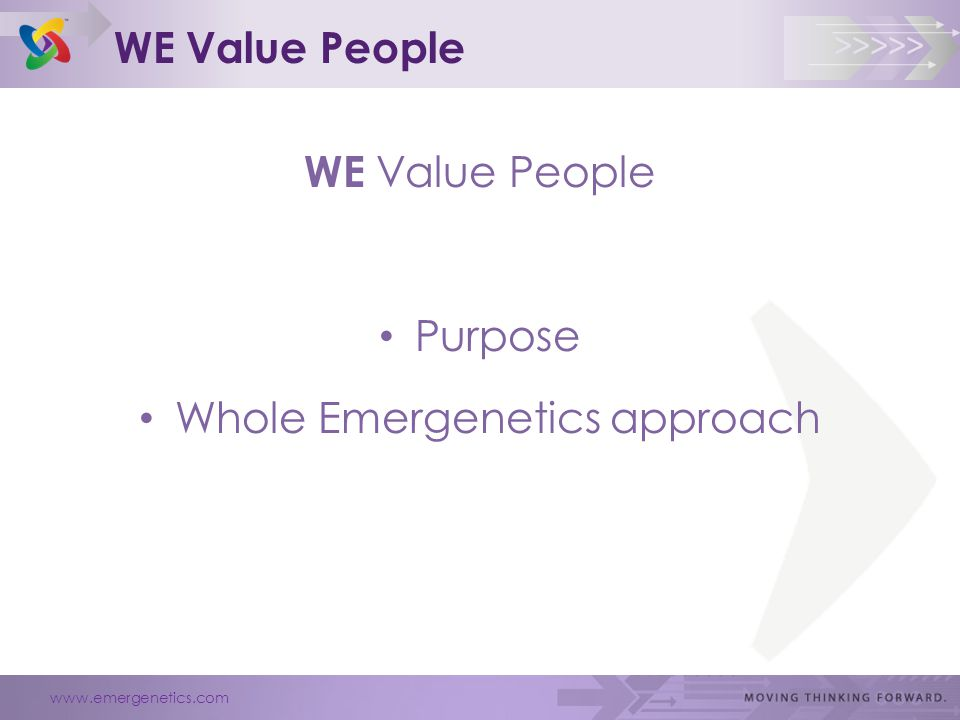 www.emergenetics.com >>>>> WE Value People Purpose Whole Emergenetics approach