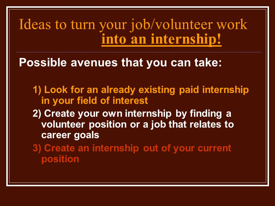 Ideas to turn your job/volunteer work into an internship.