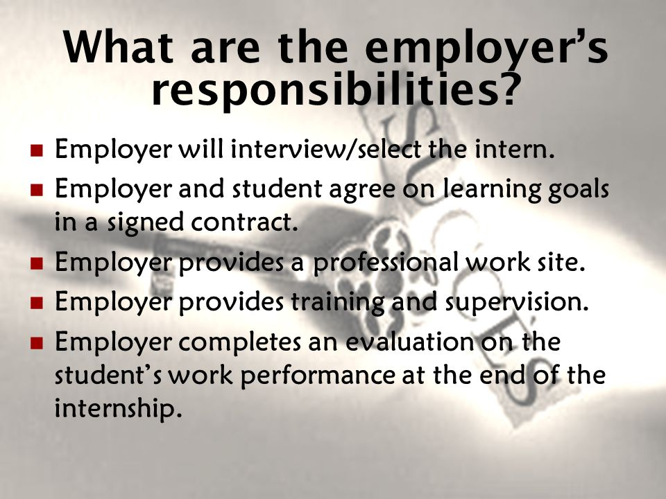 What are the employer's responsibilities. Employer will interview/select the intern.