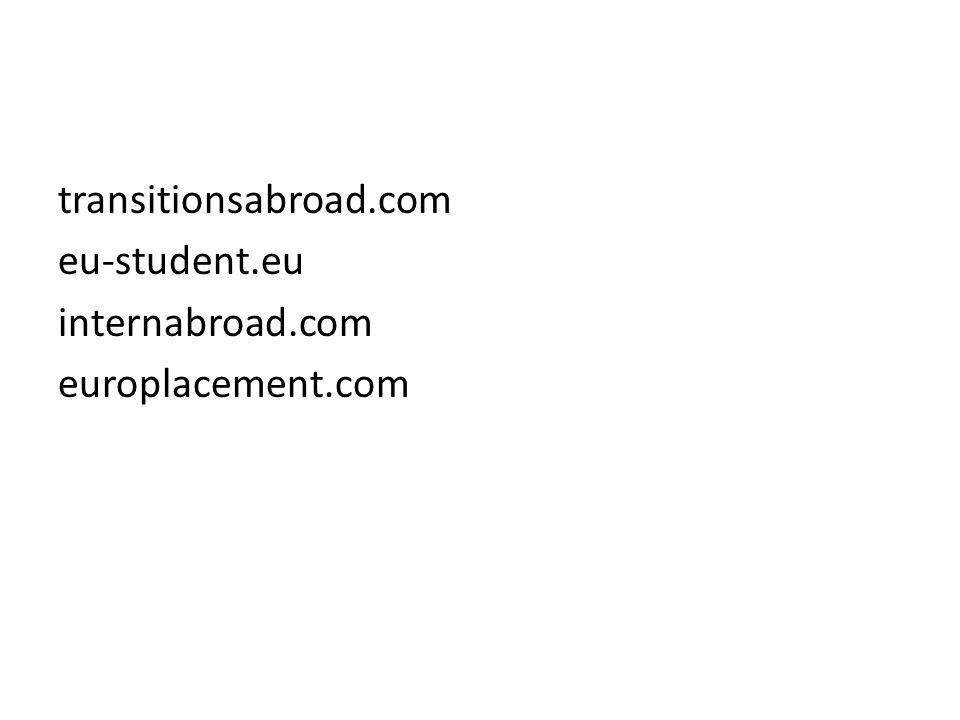 transitionsabroad.com eu-student.eu internabroad.com europlacement.com