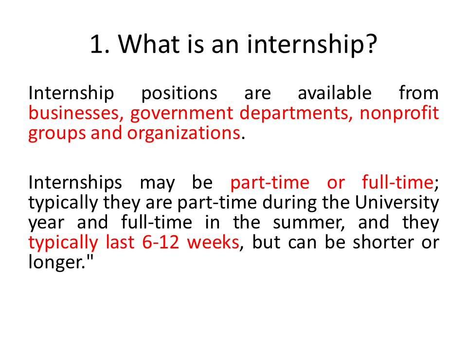 1. What is an internship.