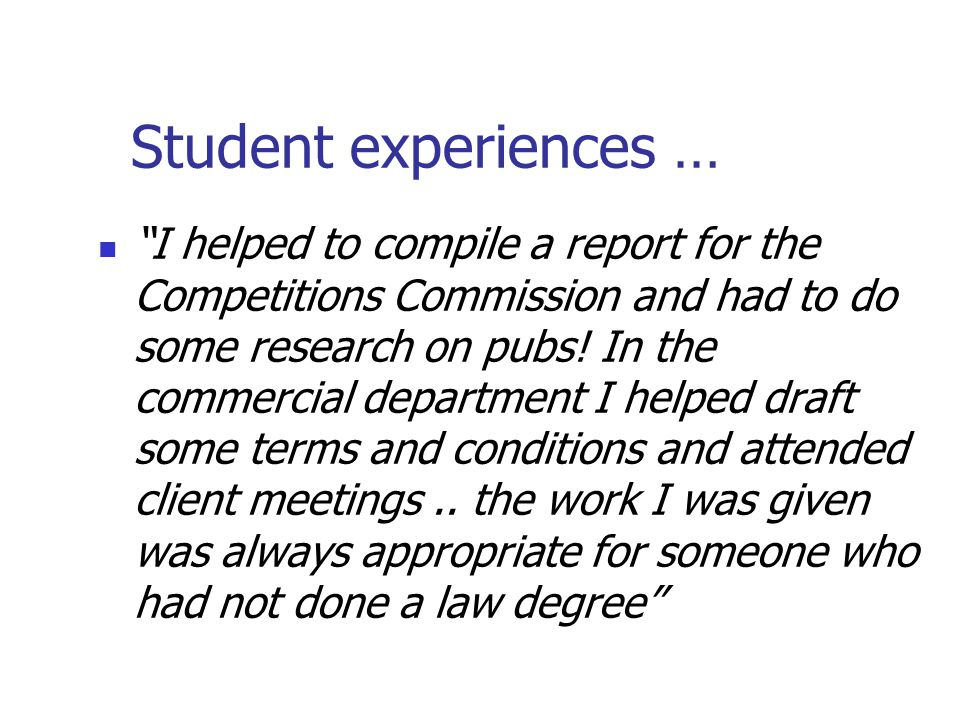 Student experiences … I helped to compile a report for the Competitions Commission and had to do some research on pubs.
