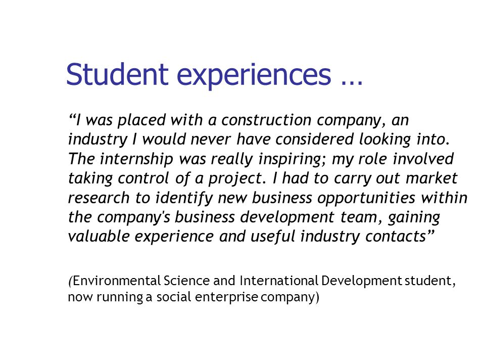 Student experiences … I was placed with a construction company, an industry I would never have considered looking into.