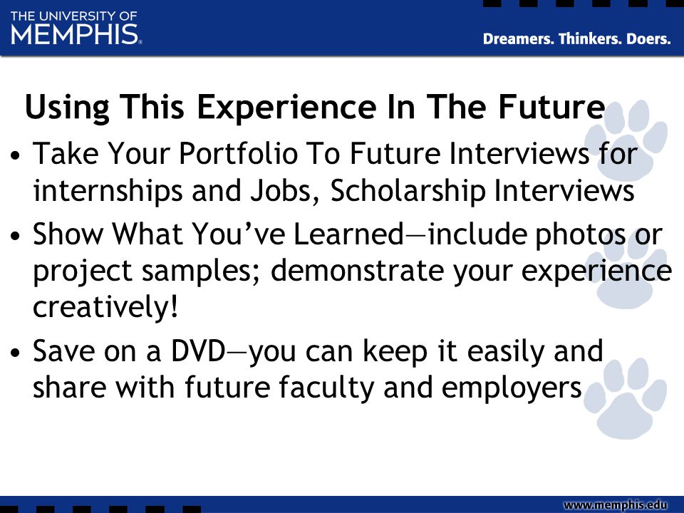 Using This Experience In The Future Take Your Portfolio To Future Interviews for internships and Jobs, Scholarship Interviews Show What You've Learned