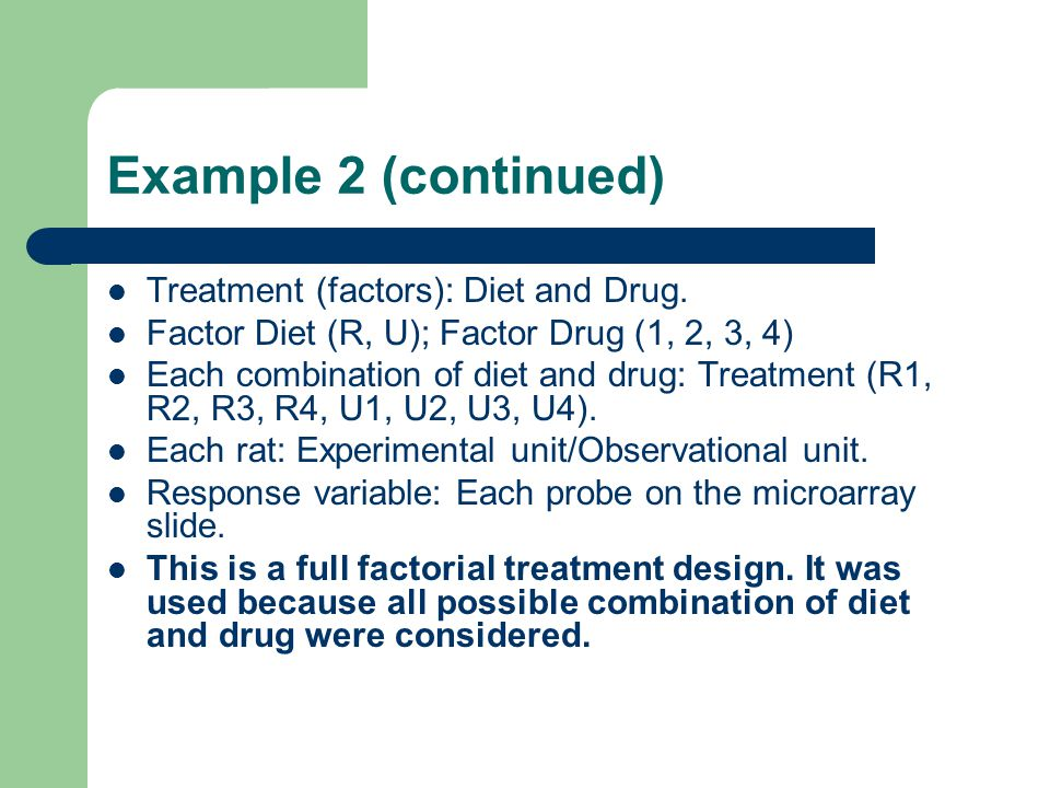 Example 2 (continued) Treatment (factors): Diet and Drug.
