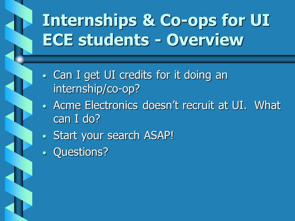 Internships & Co-ops for UI ECE students - Overview Can I get UI credits for it doing an internship/co-op.