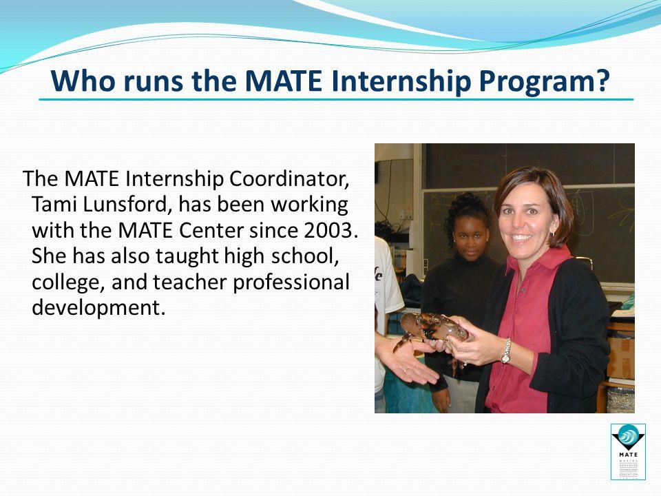 Who runs the MATE Internship Program.