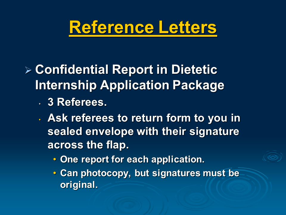 Reference Letters  Confidential Report in Dietetic Internship Application Package 3 Referees.