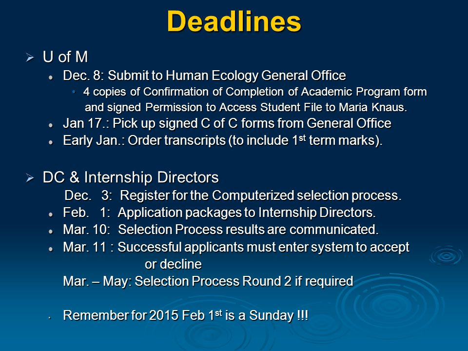 Deadlines  U of M Dec. 8: Submit to Human Ecology General Office Dec.