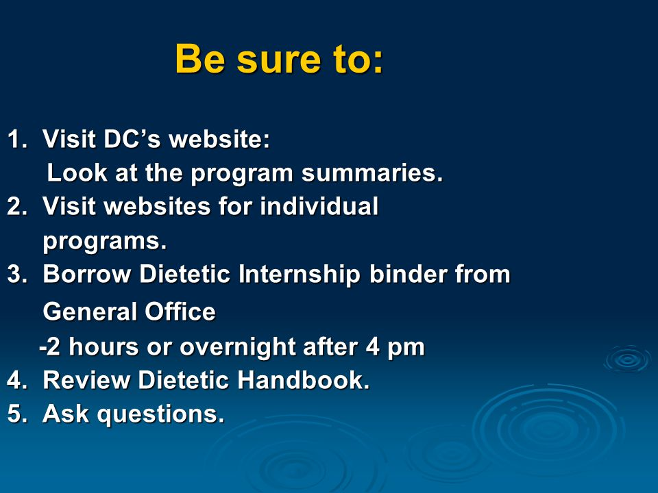 Be sure to: 1. Visit DC's website: Look at the program summaries.