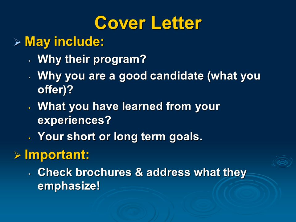 Cover Letter  May include: Why their program. Why their program.