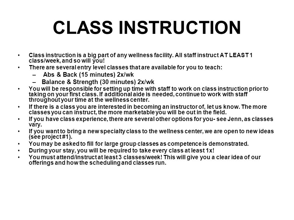CLASS INSTRUCTION Class instruction is a big part of any wellness facility.
