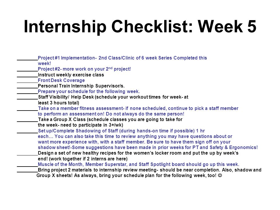 Internship Checklist: Week 5 ________Project #1 Implementation- 2nd Class/Clinic of 6 week Series Completed this week.