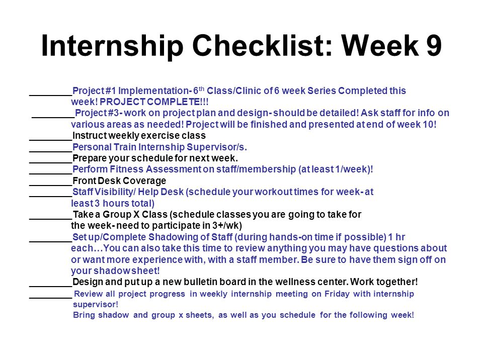 Internship Checklist: Week 9 ________Project #1 Implementation- 6 th Class/Clinic of 6 week Series Completed this week.