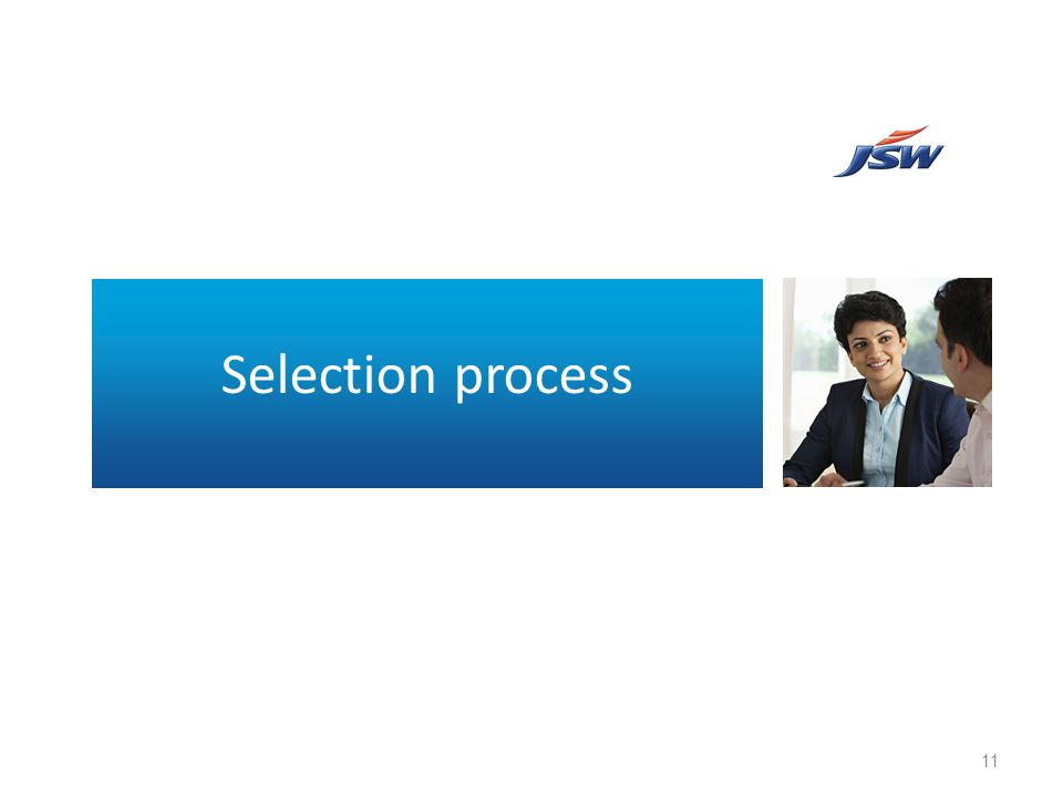 Selection process 11