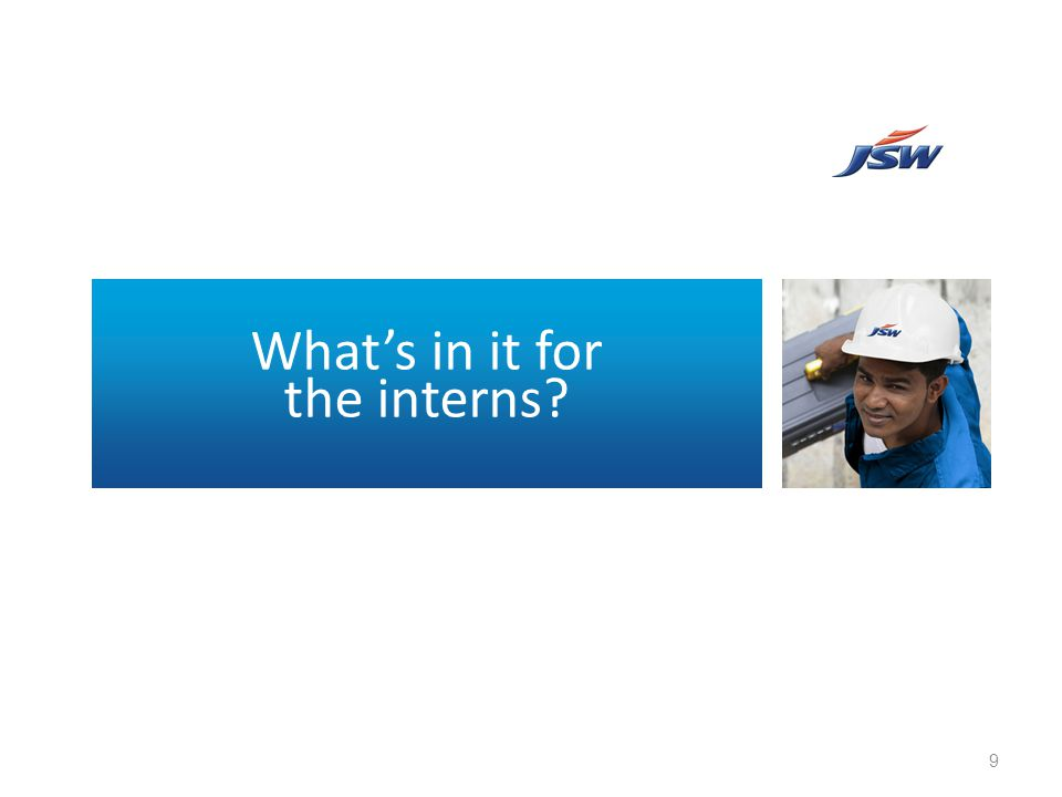 What's in it for the interns? 9