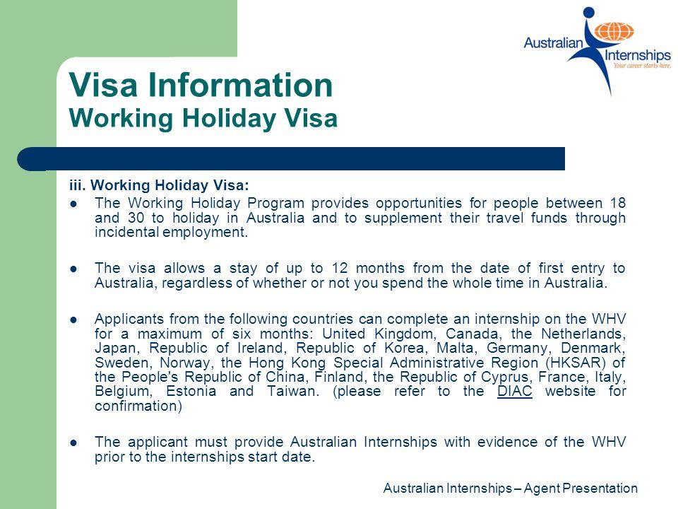 Australian Internships – Agent Presentation Visa Information Working Holiday Visa iii. Working Holiday Visa: The Working Holiday Program provides oppo