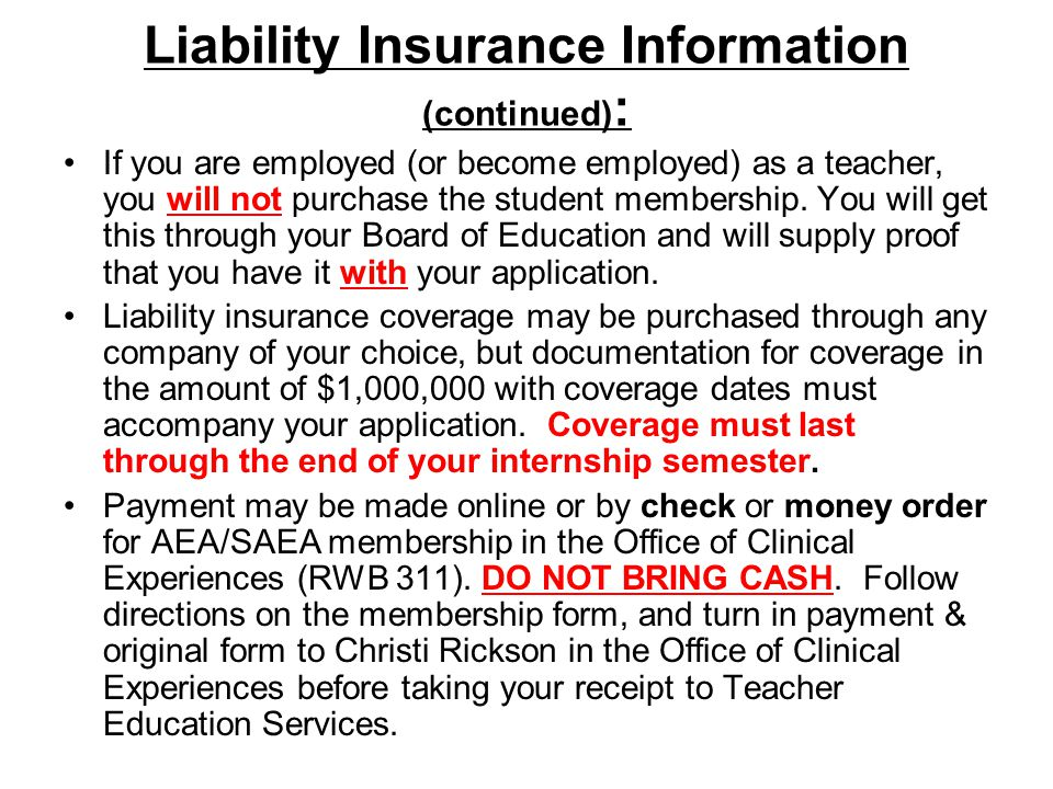 Liability Insurance Information (continued) : If you are employed (or become employed) as a teacher, you will not purchase the student membership.